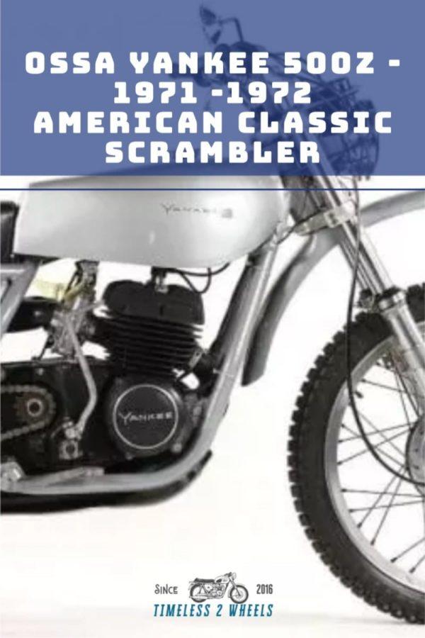 Ossa Yankee 500Z - 1971-1972 American Classic Scrambler