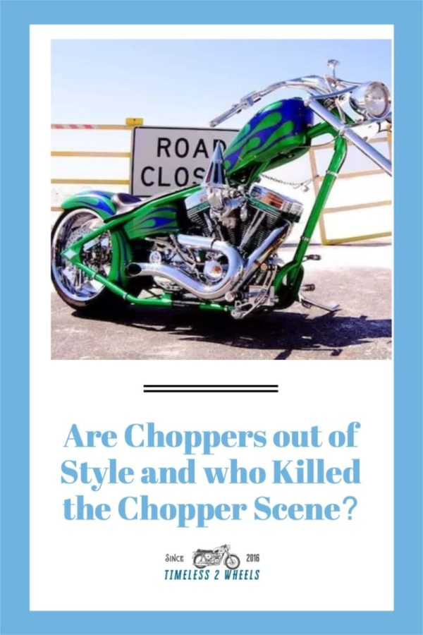 Are Choppers Out Of Style?