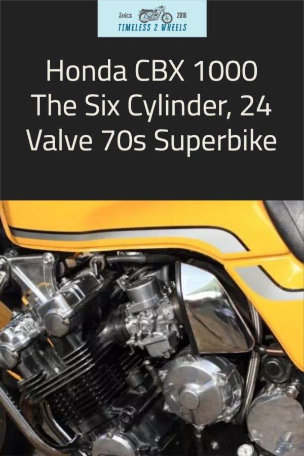 Honda CBX 1000 - Six Cylinder, 24 Valve 70s Super Sport