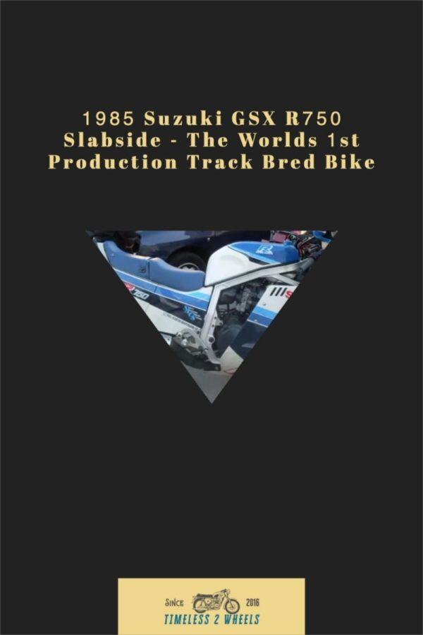 1985 Suzuki GSX R750 Slabside