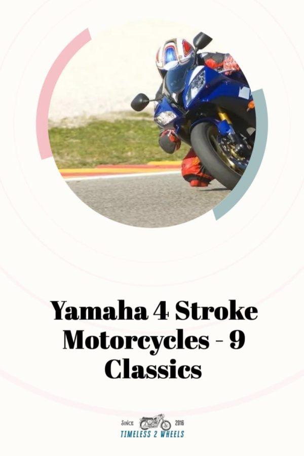 Yamaha 4 Stroke Motorcycles - 9 Classics