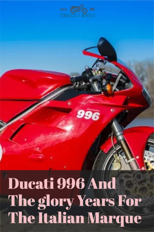 Ducati 996 And The glory Years For The Italian Marque