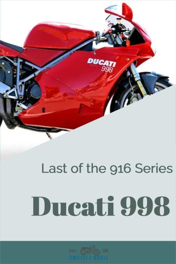 Ducati 998 - A Class and Fitting End to the 916 Series